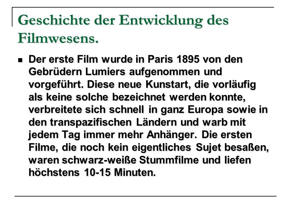 Geschichte der Entwicklung des Filmwesens.