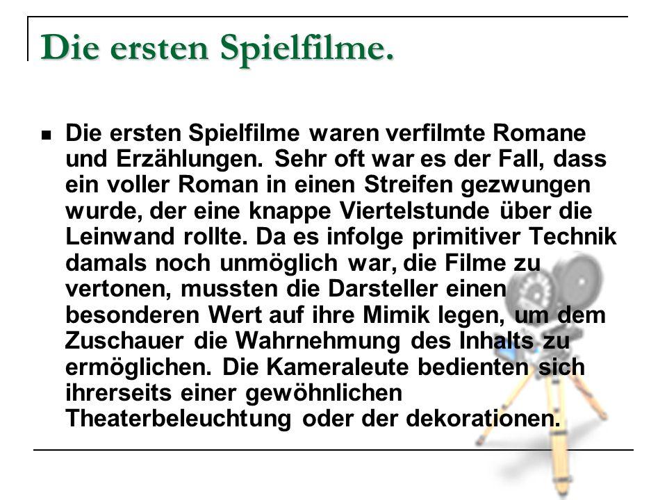Die ersten Spielfilme.