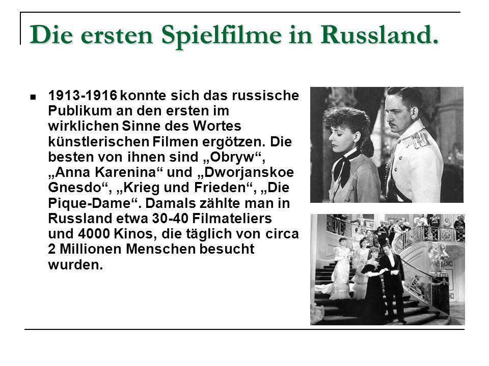 Die ersten Spielfilme in Russland.