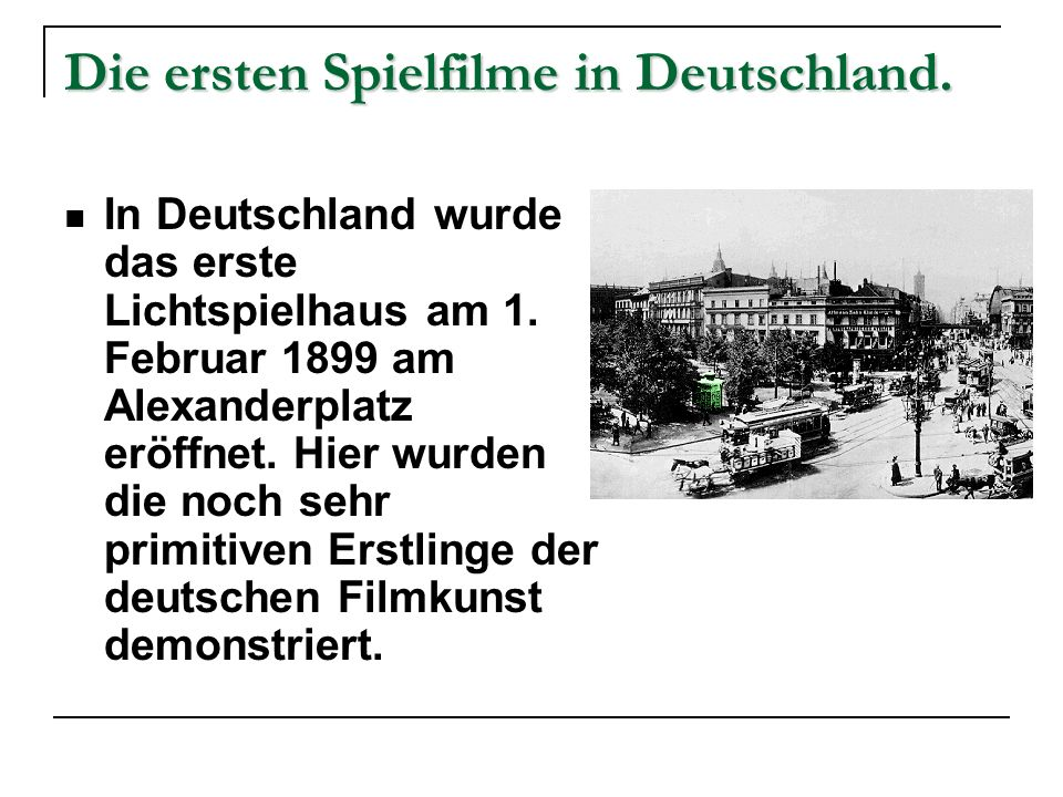 Die ersten Spielfilme in Deutschland.