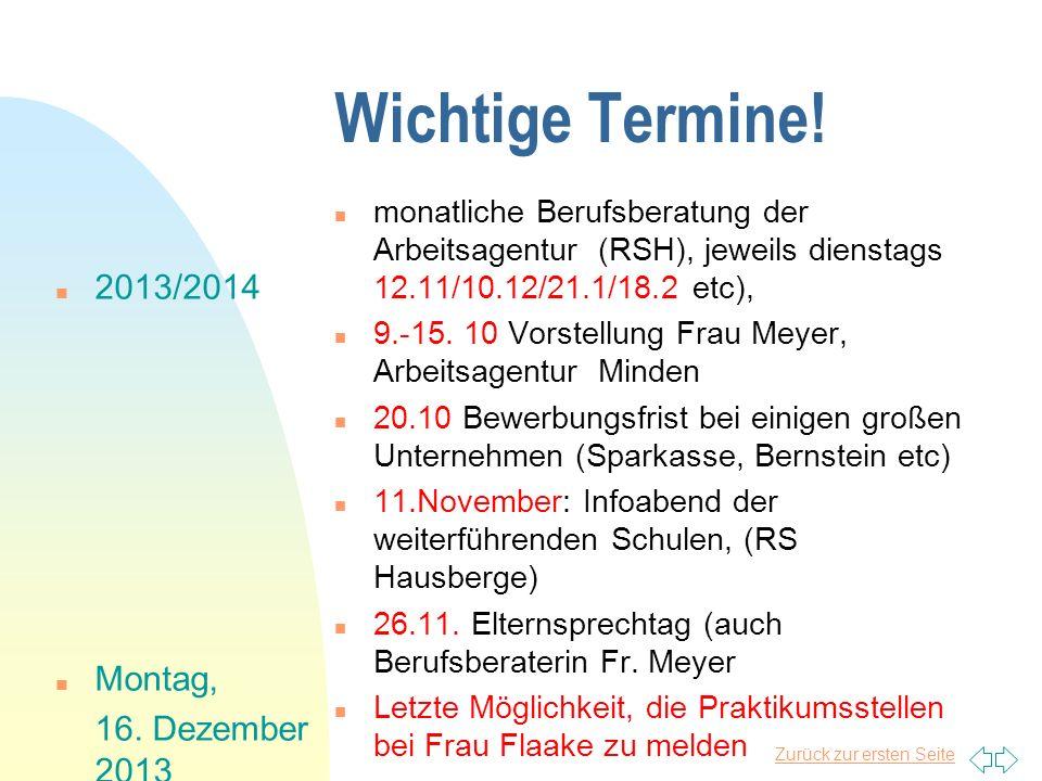 Wichtige Termine! 2013/2014 Montag, 16. Dezember 2013
