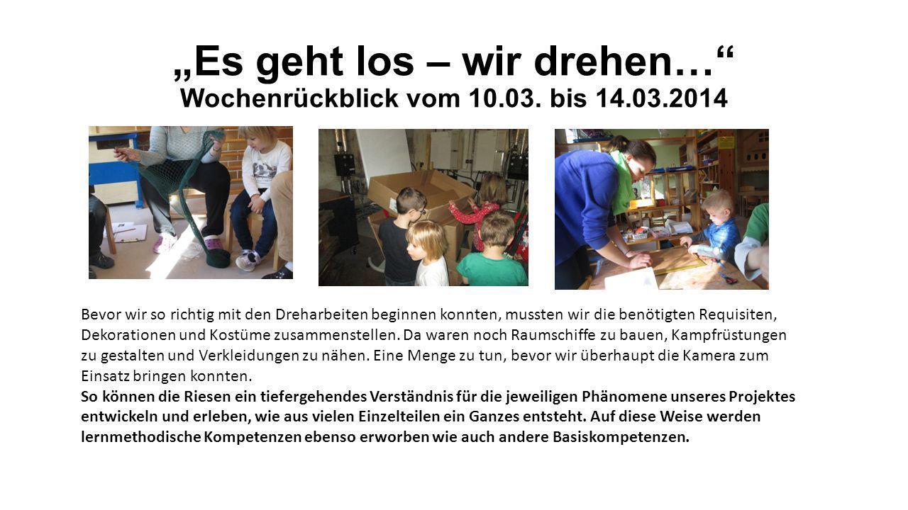 """""""Es geht los – wir drehen… Wochenrückblick vom 10.03. bis 14.03.2014"""