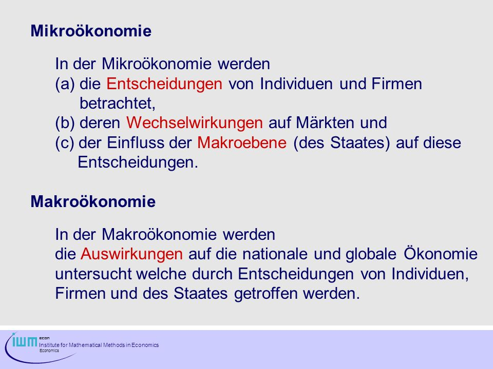 Mikroökonomie In der Mikroökonomie werden. die Entscheidungen von Individuen und Firmen betrachtet,
