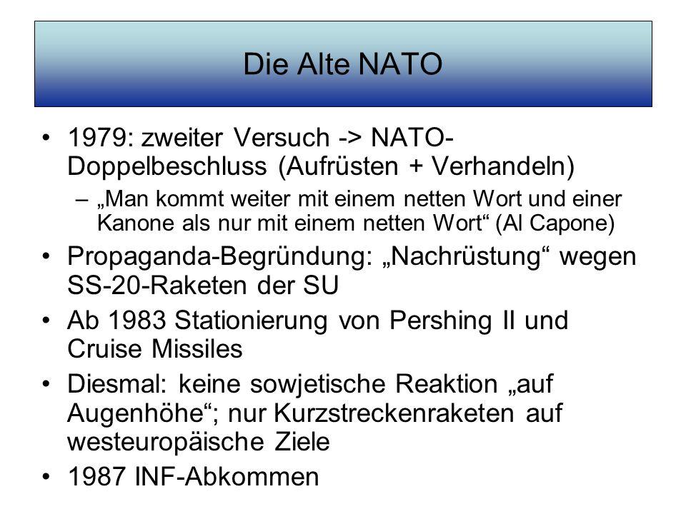 Die Alte NATO 1979: zweiter Versuch -> NATO-Doppelbeschluss (Aufrüsten + Verhandeln)