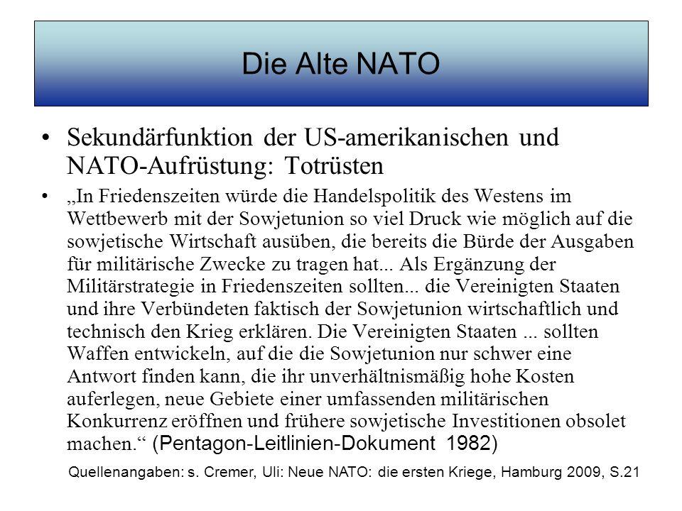 Die Alte NATO Sekundärfunktion der US-amerikanischen und NATO-Aufrüstung: Totrüsten.