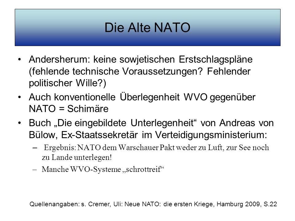 Die Alte NATO Andersherum: keine sowjetischen Erstschlagspläne (fehlende technische Voraussetzungen Fehlender politischer Wille )