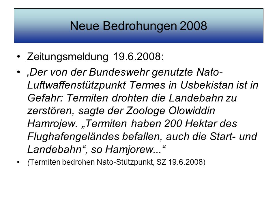 Neue Bedrohungen 2008 Zeitungsmeldung 19.6.2008: