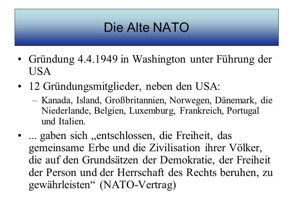 Die Alte NATO Gründung 4.4.1949 in Washington unter Führung der USA