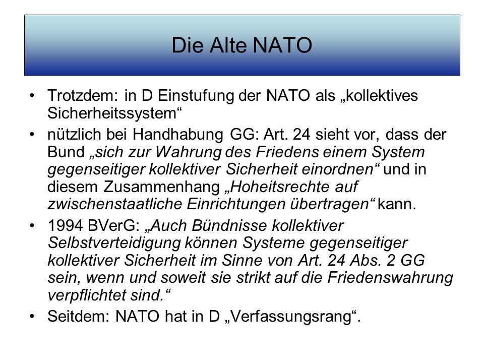 """Die Alte NATO Trotzdem: in D Einstufung der NATO als """"kollektives Sicherheitssystem"""
