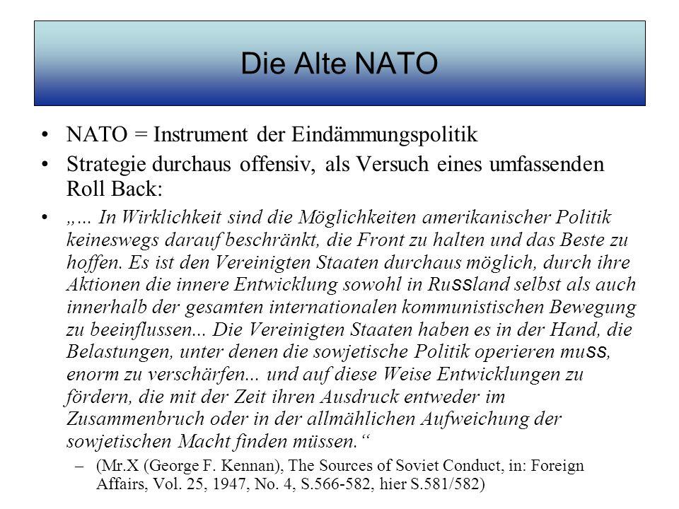 Die Alte NATO NATO = Instrument der Eindämmungspolitik