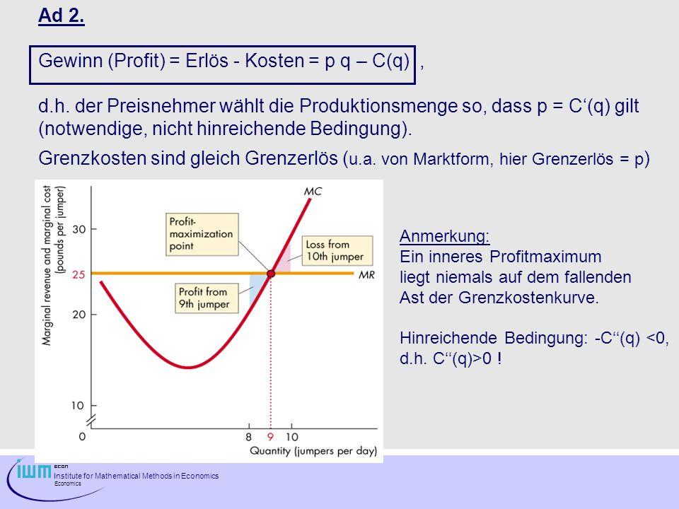 Gewinn (Profit) = Erlös - Kosten = p q – C(q) ,