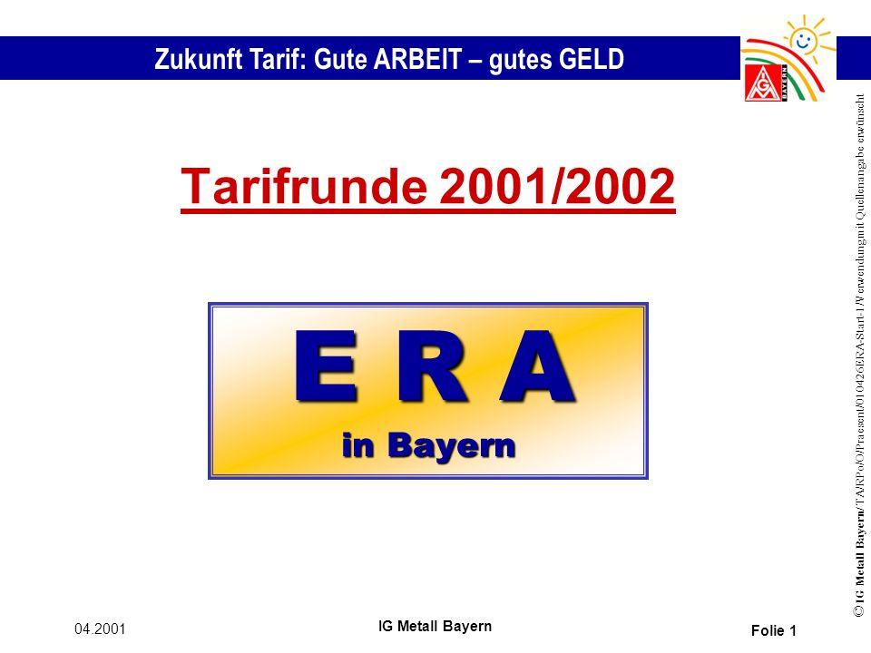 Tarifrunde 2001/2002 E R A in Bayern 04.2001 IG Metall Bayern