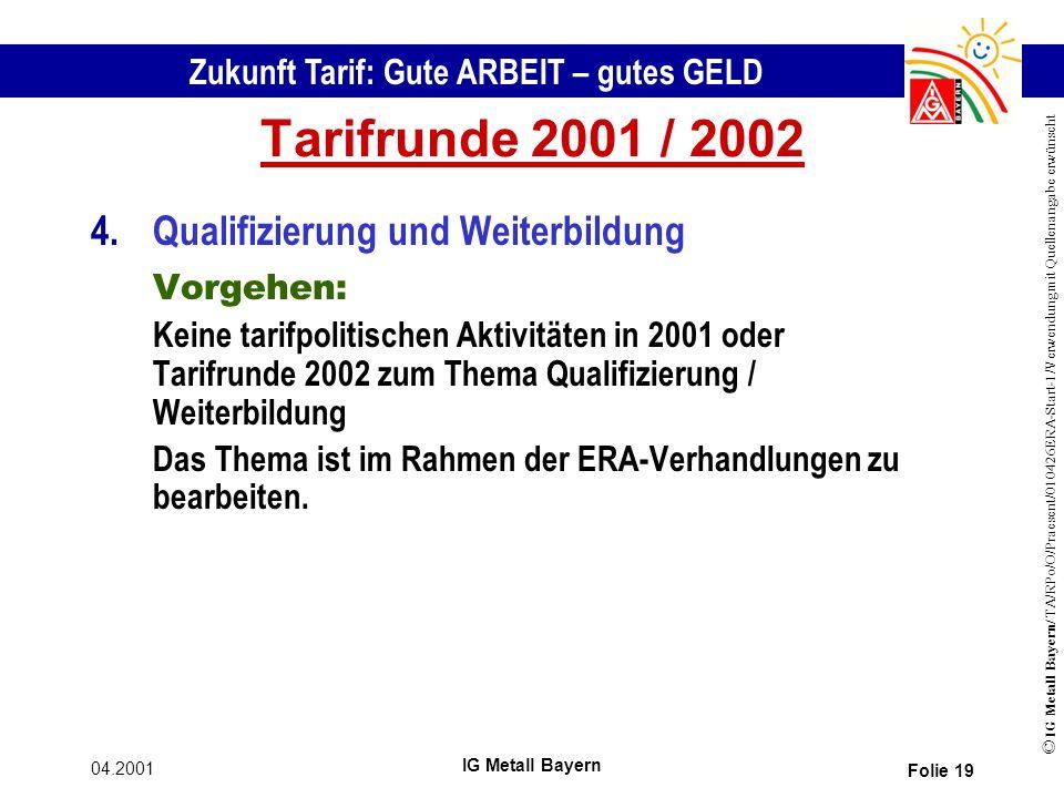 Tarifrunde 2001 / 2002 Qualifizierung und Weiterbildung Vorgehen: