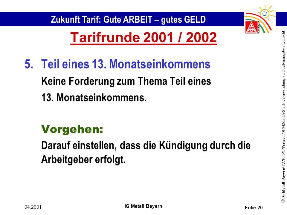 Tarifrunde 2001 / 2002 5. Teil eines 13. Monatseinkommens
