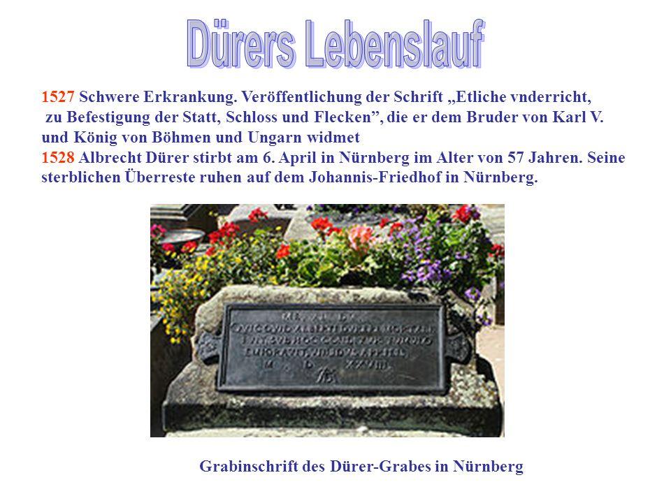 """Dürers Lebenslauf 1527 Schwere Erkrankung. Veröffentlichung der Schrift """"Etliche vnderricht,"""