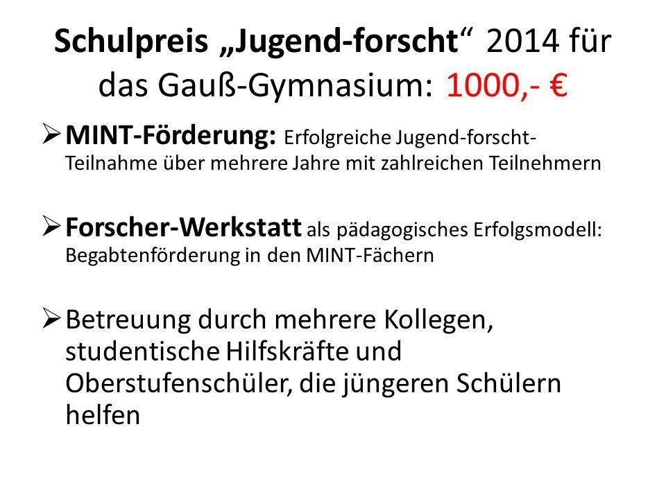"""Schulpreis """"Jugend-forscht 2014 für das Gauß-Gymnasium: 1000,- €"""