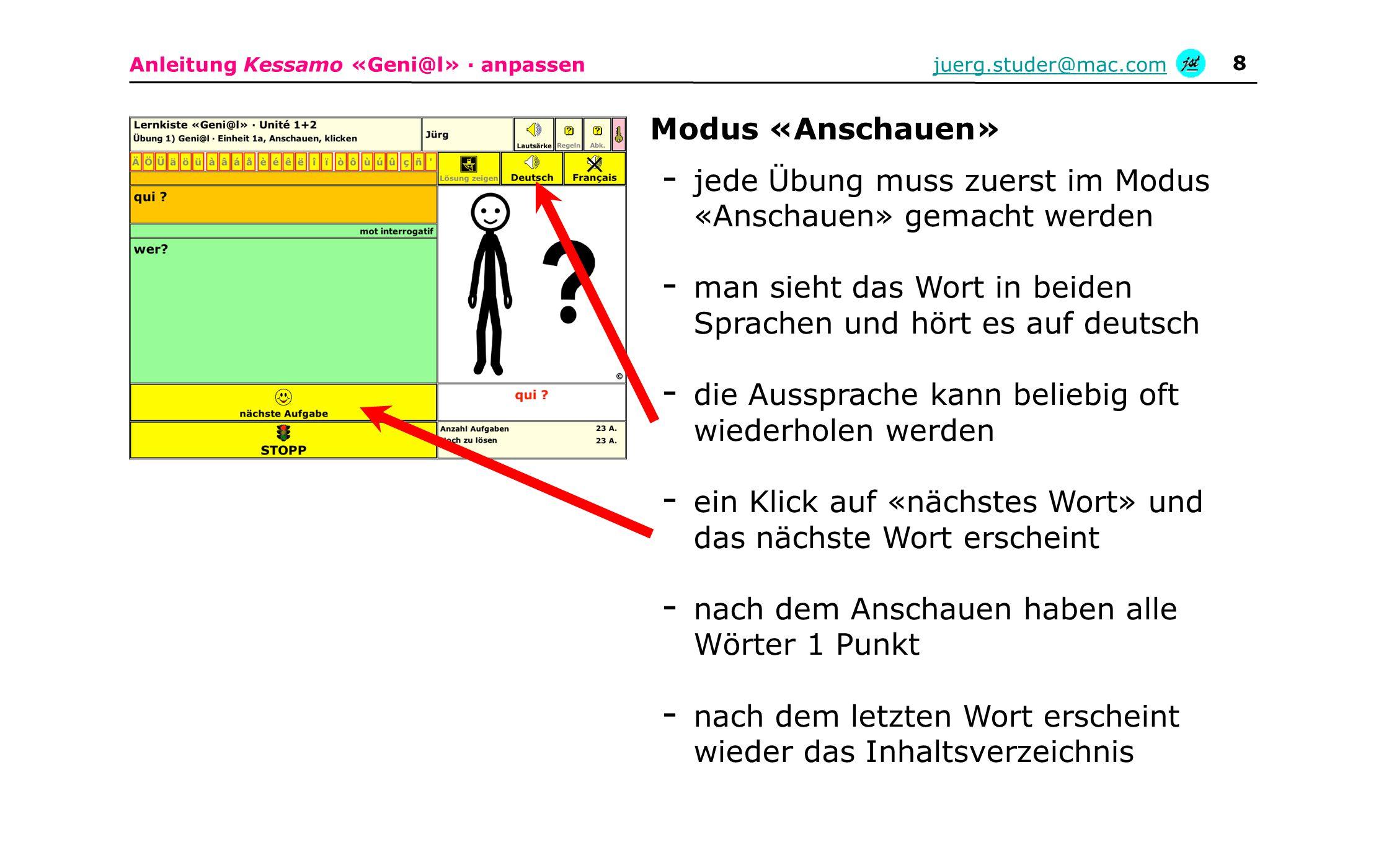 Modus «Anschauen» jede Übung muss zuerst im Modus «Anschauen» gemacht werden. man sieht das Wort in beiden Sprachen und hört es auf deutsch.