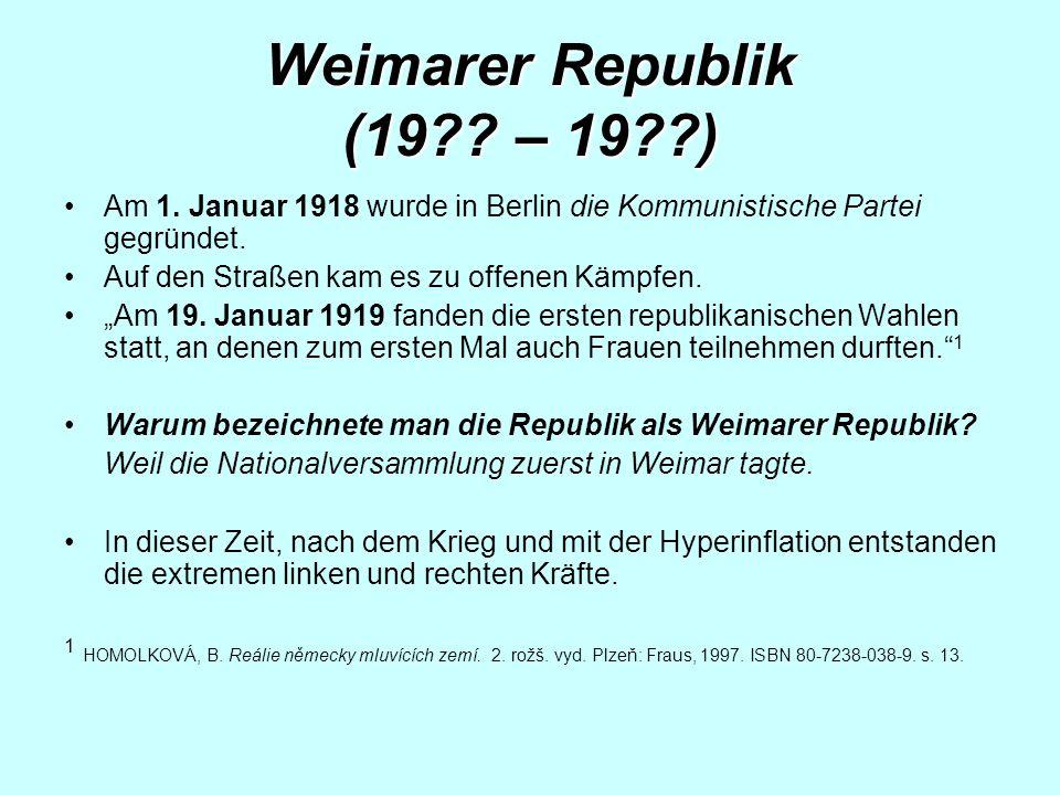 Weimarer Republik (19 – 19 ) Am 1. Januar 1918 wurde in Berlin die Kommunistische Partei gegründet.