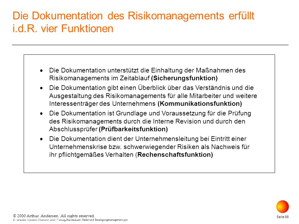 Die Dokumentation des Risikomanagements erfüllt i.d.R. vier Funktionen