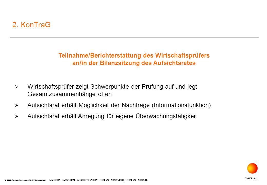 2. KonTraG Teilnahme/Berichterstattung des Wirtschaftsprüfers an/in der Bilanzsitzung des Aufsichtsrates.