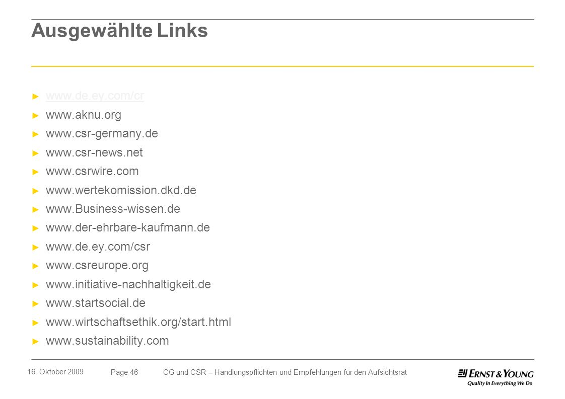 Ausgewählte Links www.de.ey.com/cr www.aknu.org www.csr-germany.de