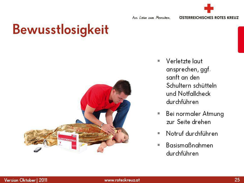 Bewusstlosigkeit Verletzte laut ansprechen, ggf. sanft an den Schultern schütteln und Notfallcheck durchführen.