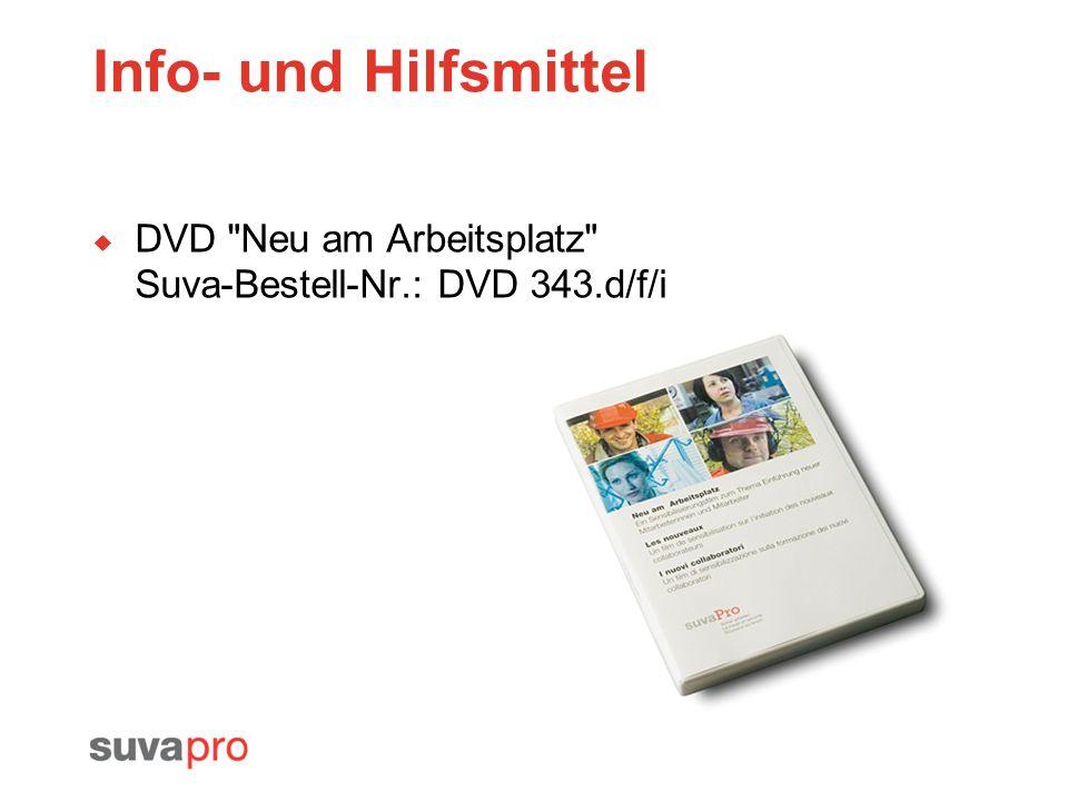 Info- und Hilfsmittel DVD Neu am Arbeitsplatz Suva-Bestell-Nr.: DVD 343.d/f/i