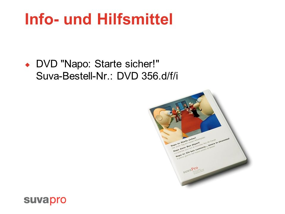 Info- und Hilfsmittel DVD Napo: Starte sicher! Suva-Bestell-Nr.: DVD 356.d/f/i