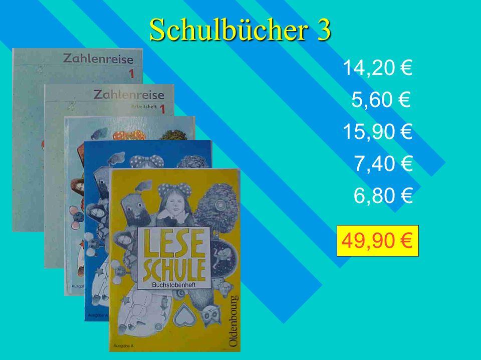 Schulbücher 3 14,20 € 5,60 € 15,90 € 7,40 € 6,80 € 49,90 €