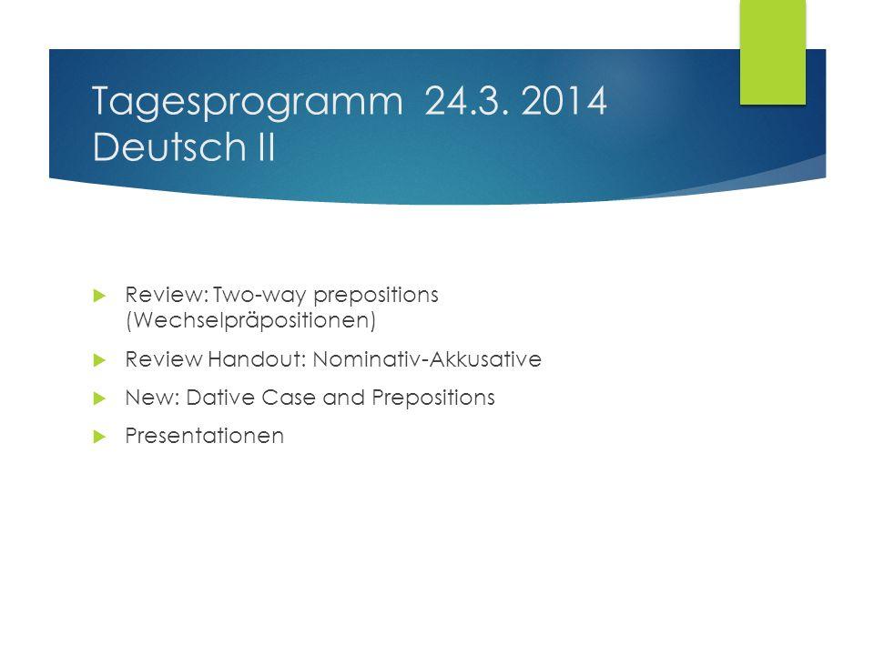 Tagesprogramm 24.3. 2014 Deutsch II