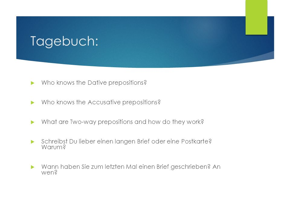 Tagebuch: Who knows the Dative prepositions