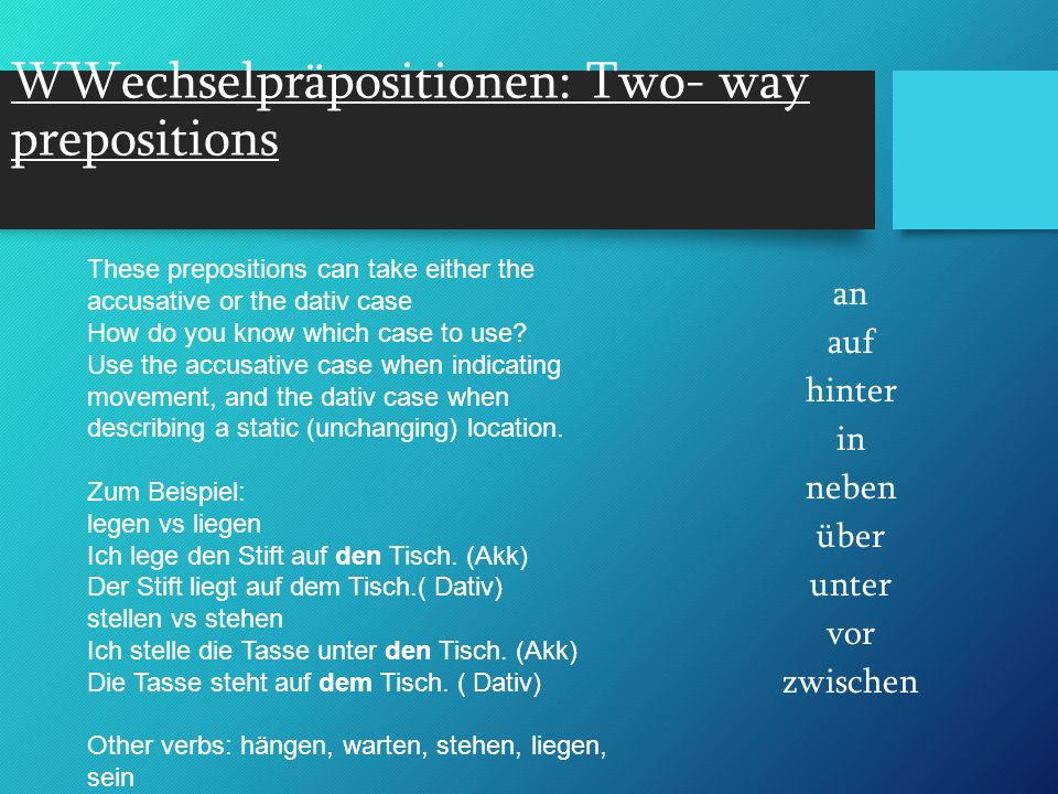 WWechselpräpositionen: Two- way prepositions