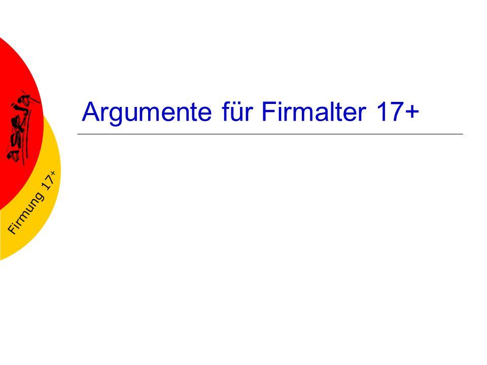 Argumente für Firmalter 17+