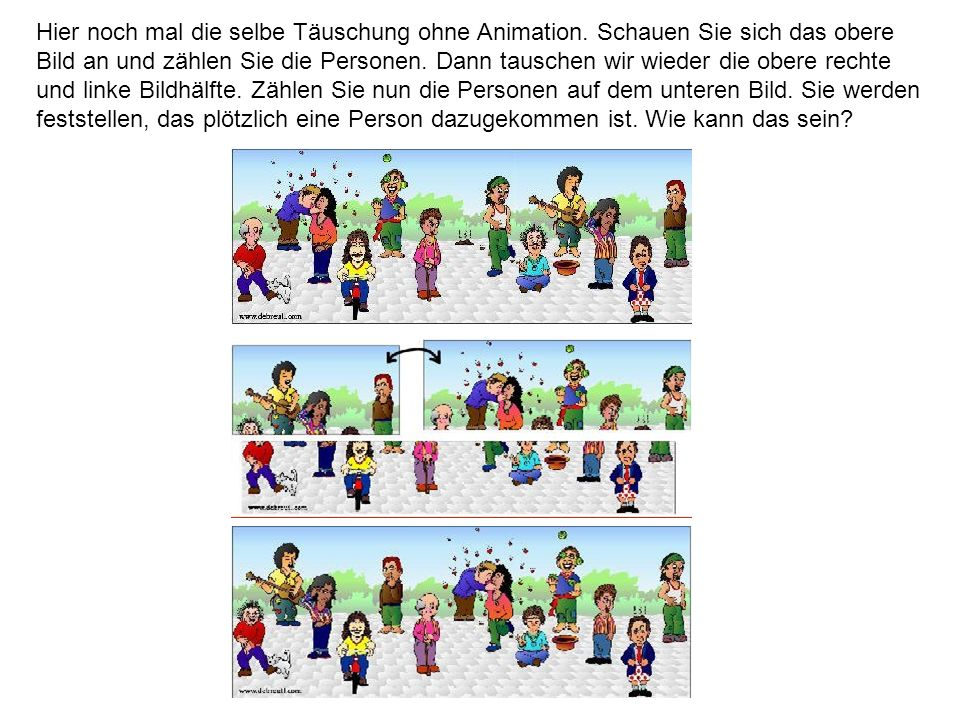 Hier noch mal die selbe Täuschung ohne Animation