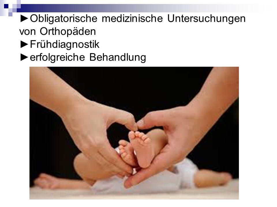 ►Obligatorische medizinische Untersuchungen von Orthopäden ►Frühdiagnostik ►erfolgreiche Behandlung