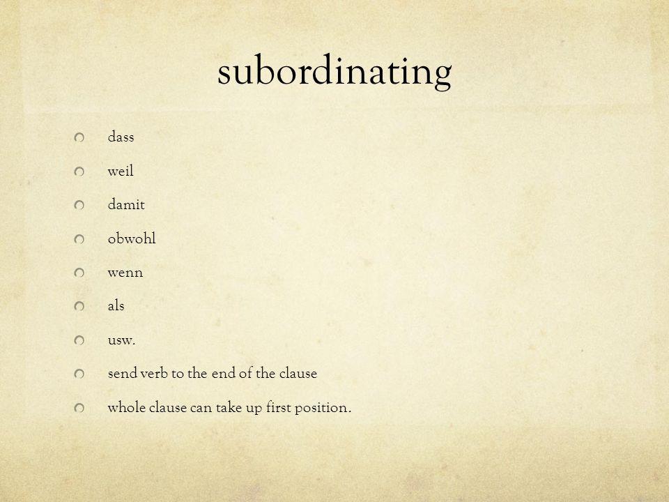subordinating dass weil damit obwohl wenn als usw.