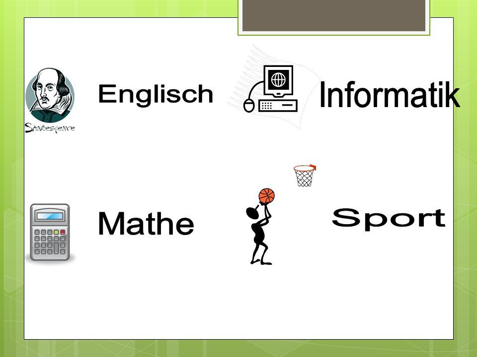 Informatik Englisch Sport Mathe