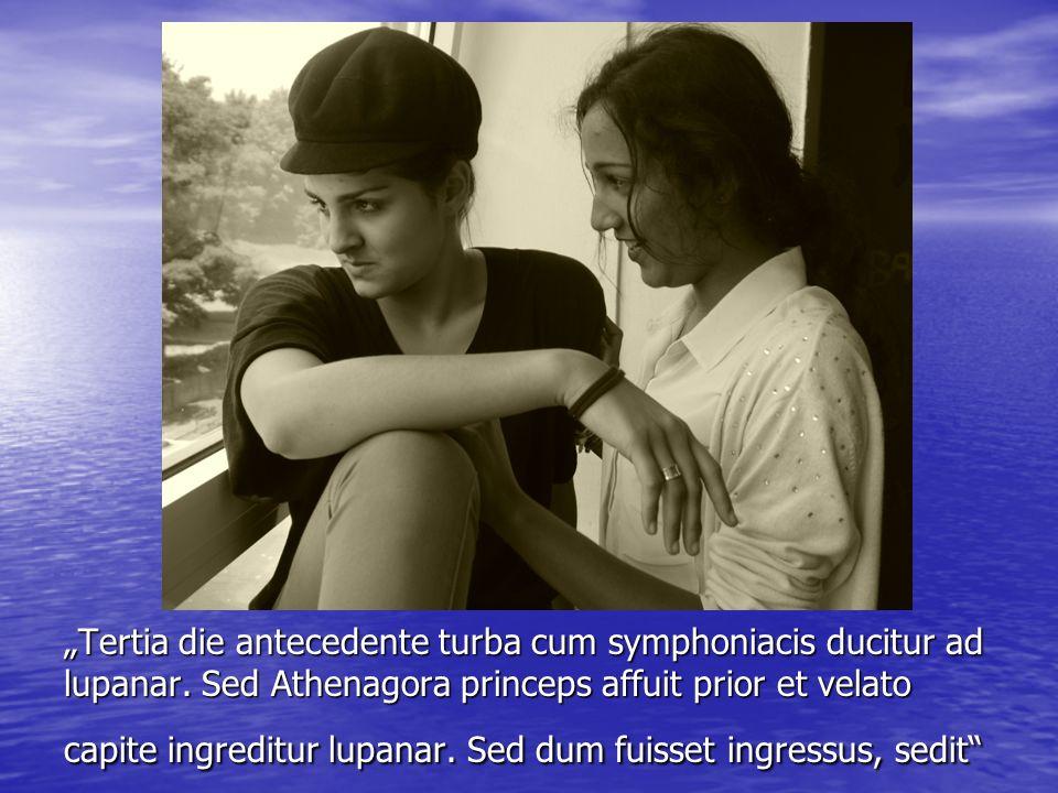 """""""Tertia die antecedente turba cum symphoniacis ducitur ad lupanar"""