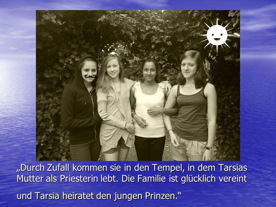 """""""Durch Zufall kommen sie in den Tempel, in dem Tarsias Mutter als Priesterin lebt."""