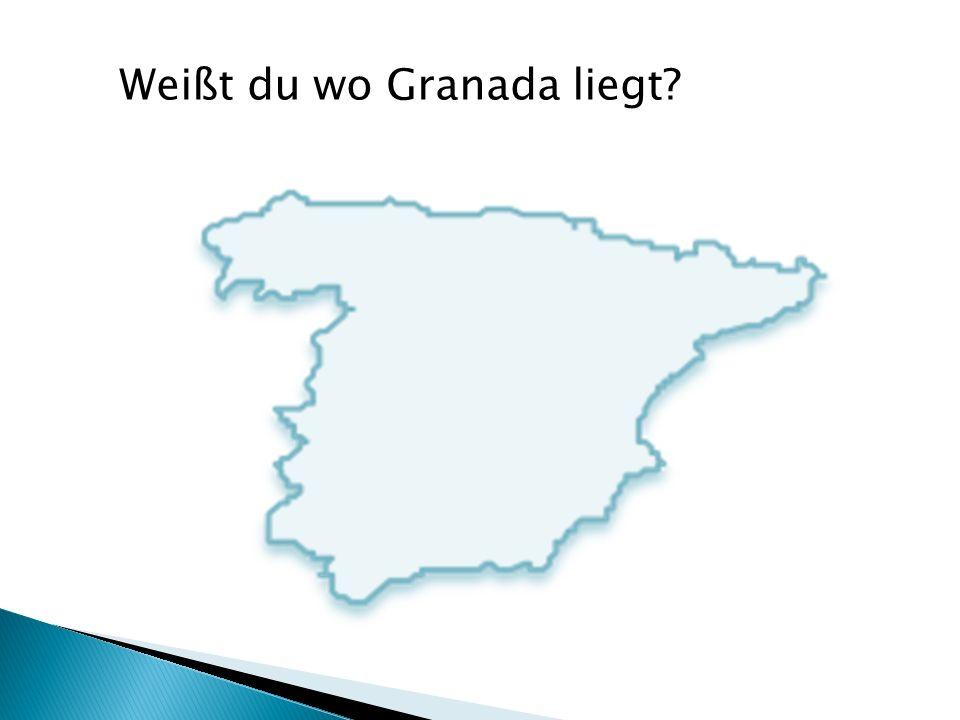 Weißt du wo Granada liegt