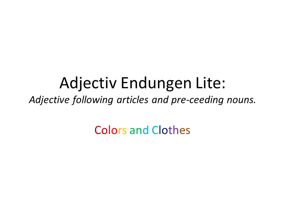 Adjectiv Endungen Lite: Adjective following articles and pre-ceeding nouns.