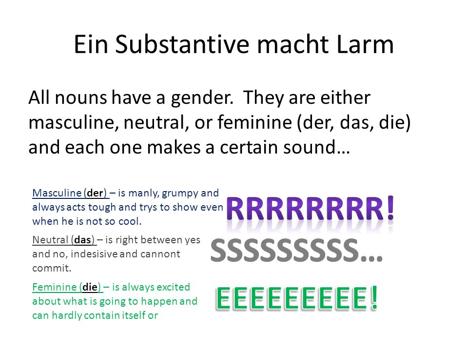 Ein Substantive macht Larm