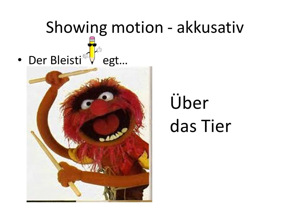 Showing motion - akkusativ