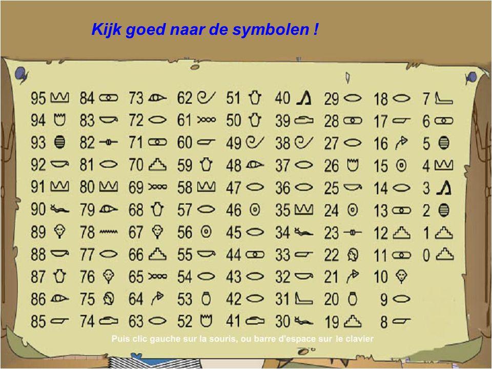 Kijk goed naar de symbolen !