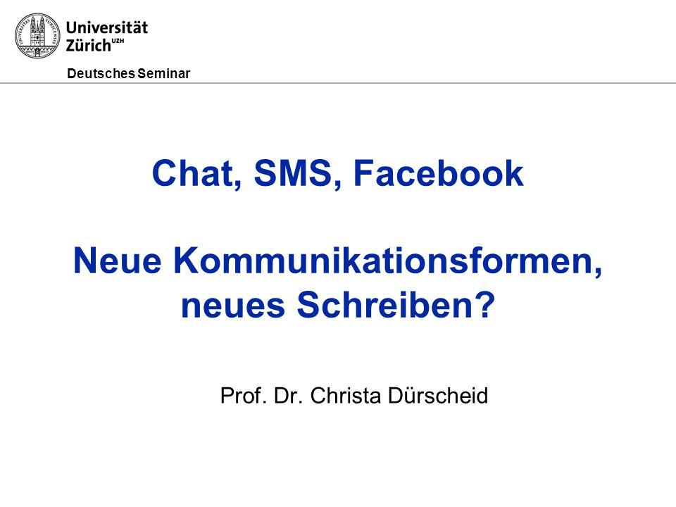 Chat, SMS, Facebook Neue Kommunikationsformen, neues Schreiben