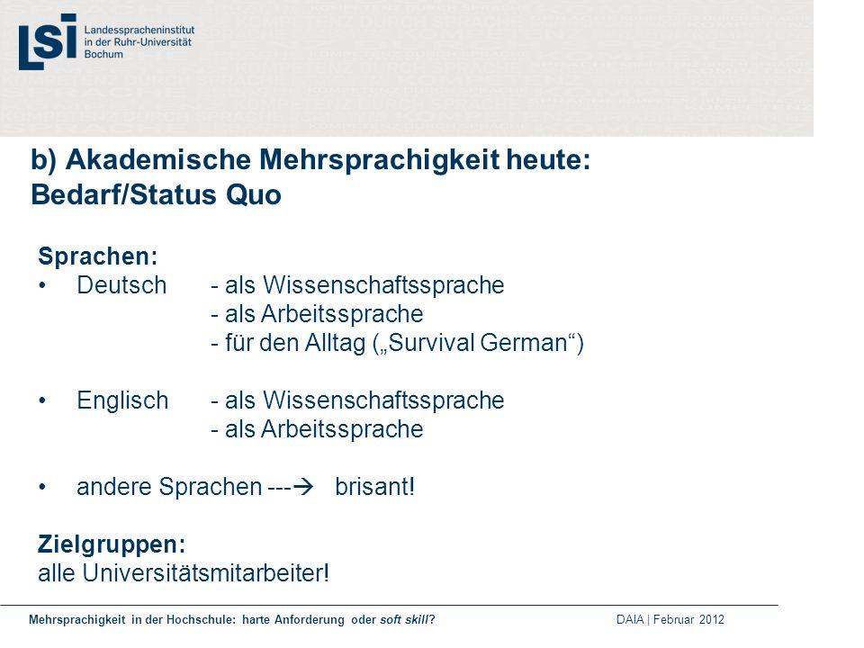 b) Akademische Mehrsprachigkeit heute: Bedarf/Status Quo