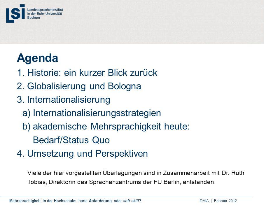 Agenda Historie: ein kurzer Blick zurück 2. Globalisierung und Bologna