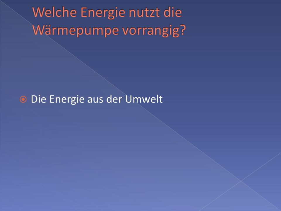 Welche Energie nutzt die Wärmepumpe vorrangig