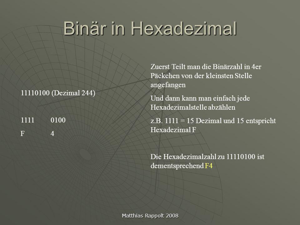 Binär in Hexadezimal Zuerst Teilt man die Binärzahl in 4er Päckchen von der kleinsten Stelle angefangen.
