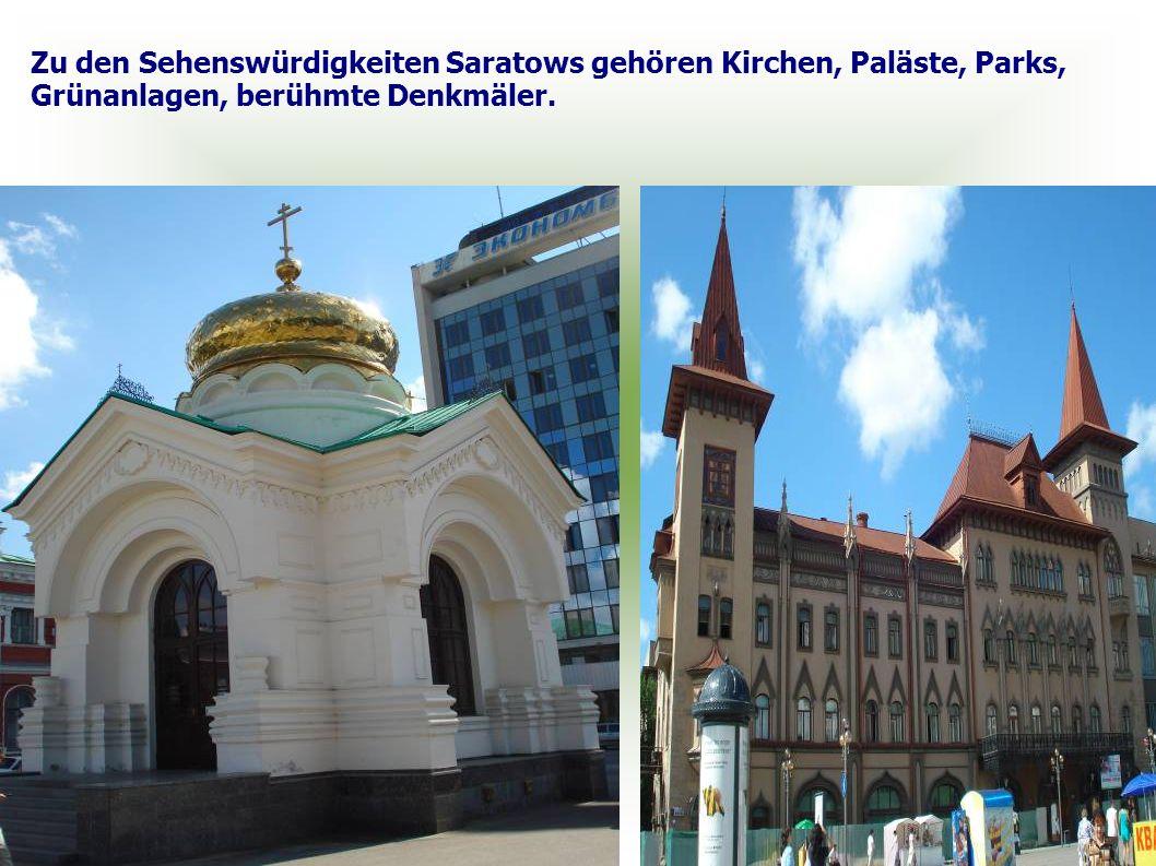 Zu den Sehenswürdigkeiten Saratows gehören Kirchen, Paläste, Parks,